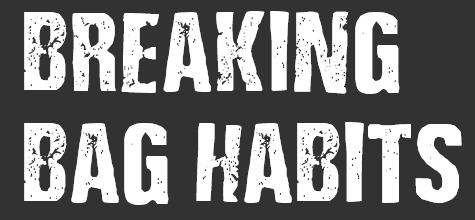 Breaking Bag Habits.PNG